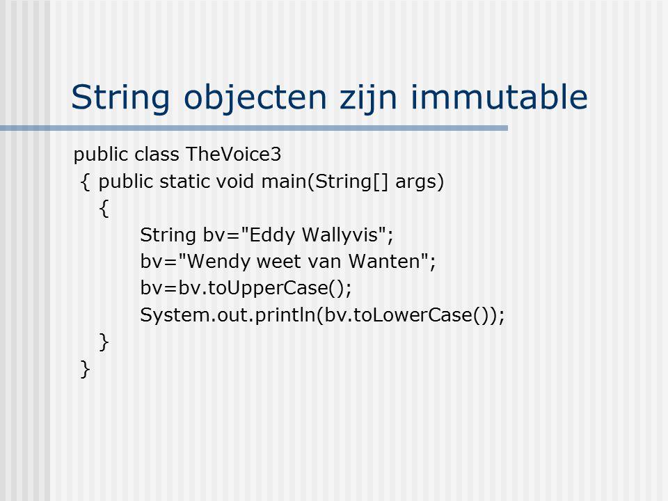 String objecten zijn immutable