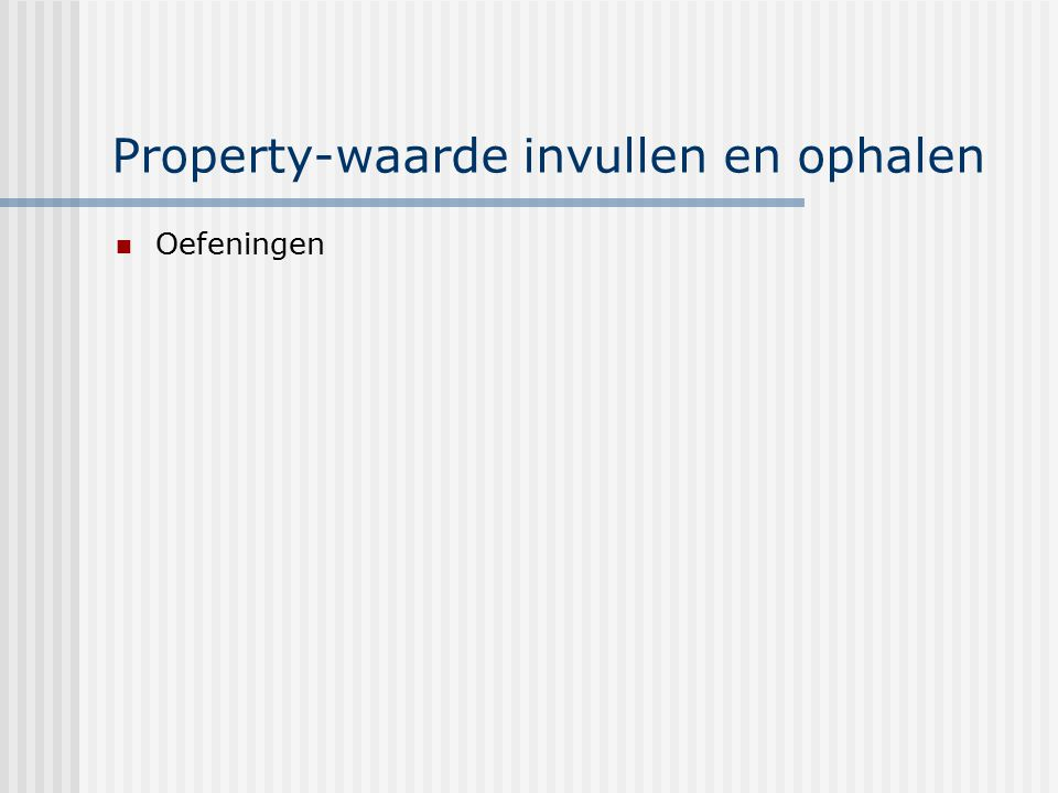 Property-waarde invullen en ophalen