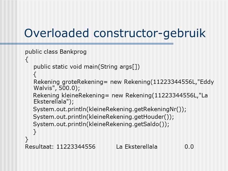Overloaded constructor-gebruik