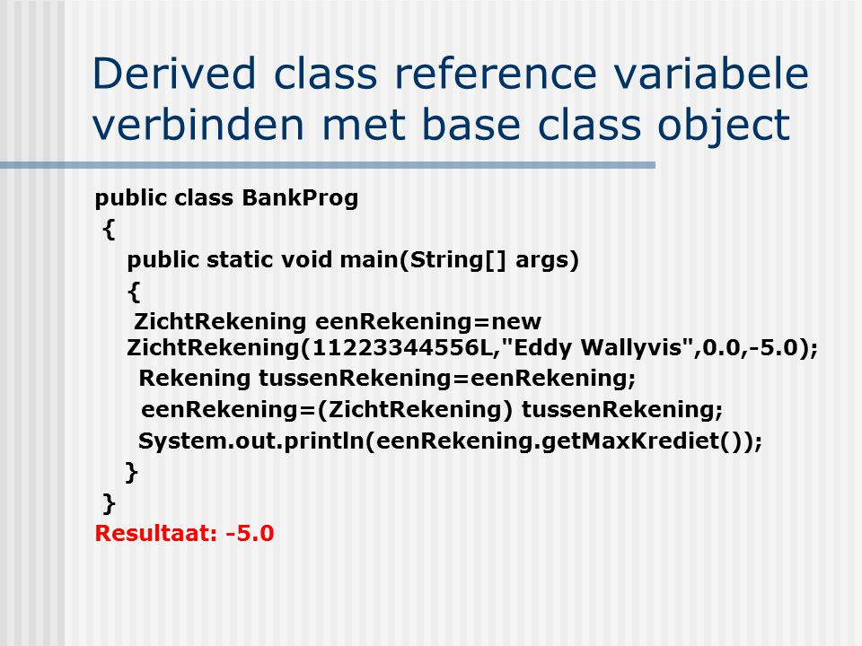 Derived class reference variabele verbinden met base class object