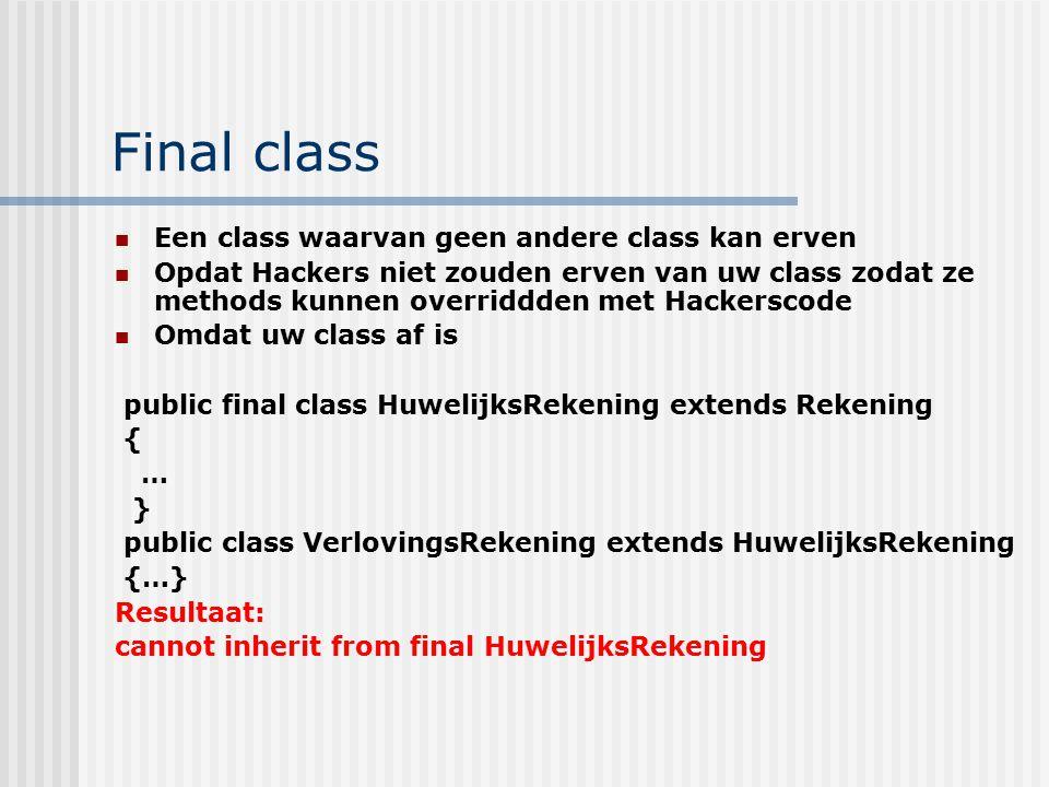 Final class Een class waarvan geen andere class kan erven