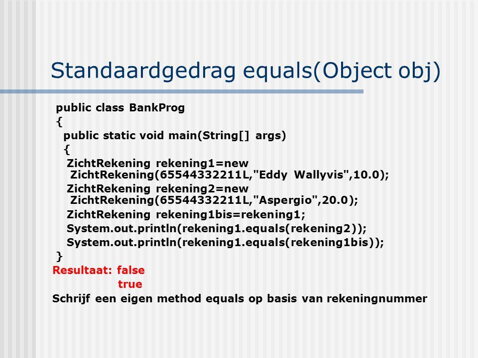 Standaardgedrag equals(Object obj)
