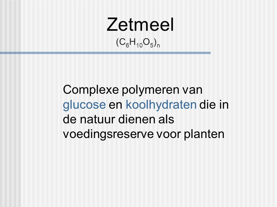 Zetmeel (C6H10O5)n.
