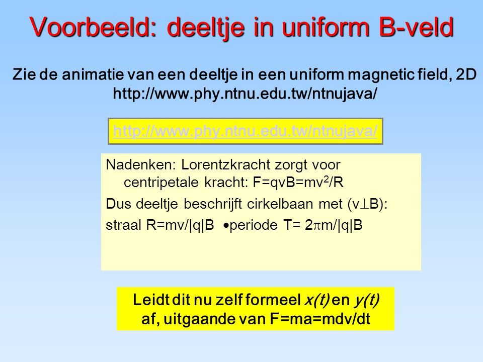 Voorbeeld: deeltje in uniform B-veld