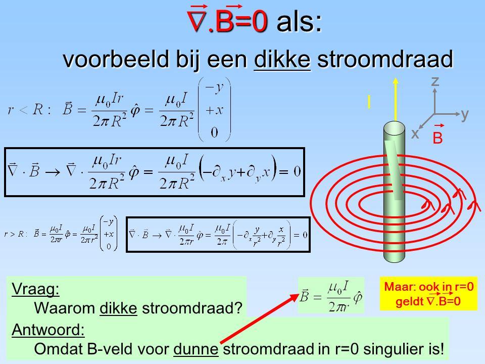 B=0 als: voorbeeld bij een dikke stroomdraad
