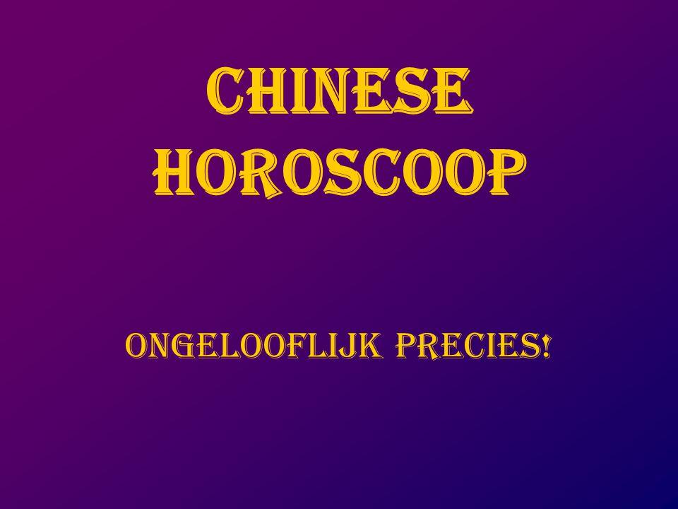 CHINESE HOROSCOOP ONGELOOFLIJK PRECIES!