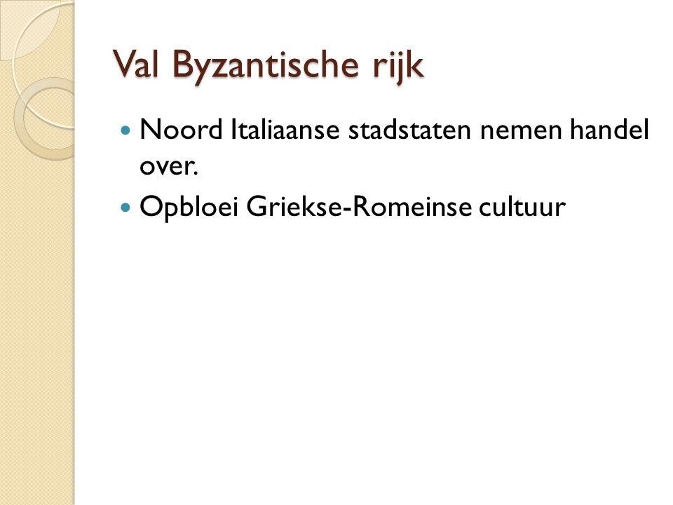 Val Byzantische rijk Noord Italiaanse stadstaten nemen handel over.