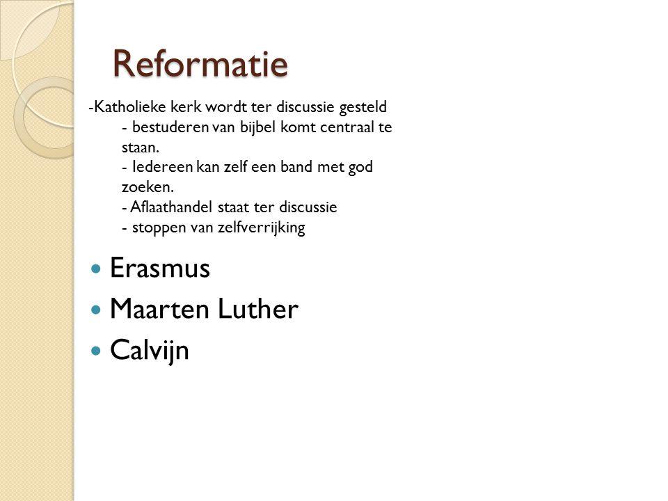 Reformatie Erasmus Maarten Luther Calvijn
