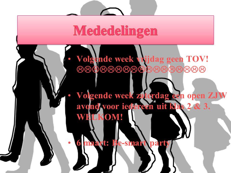 Mededelingen Volgende week vrijdag geen TOV! 
