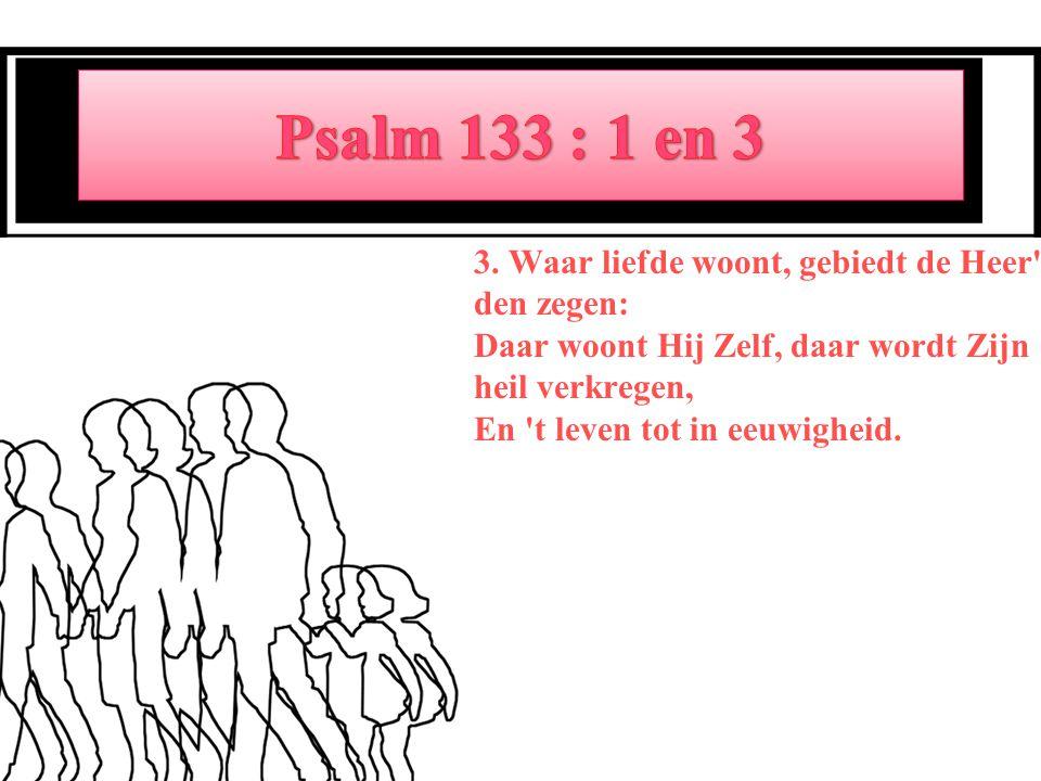 Psalm 133 : 1 en 3