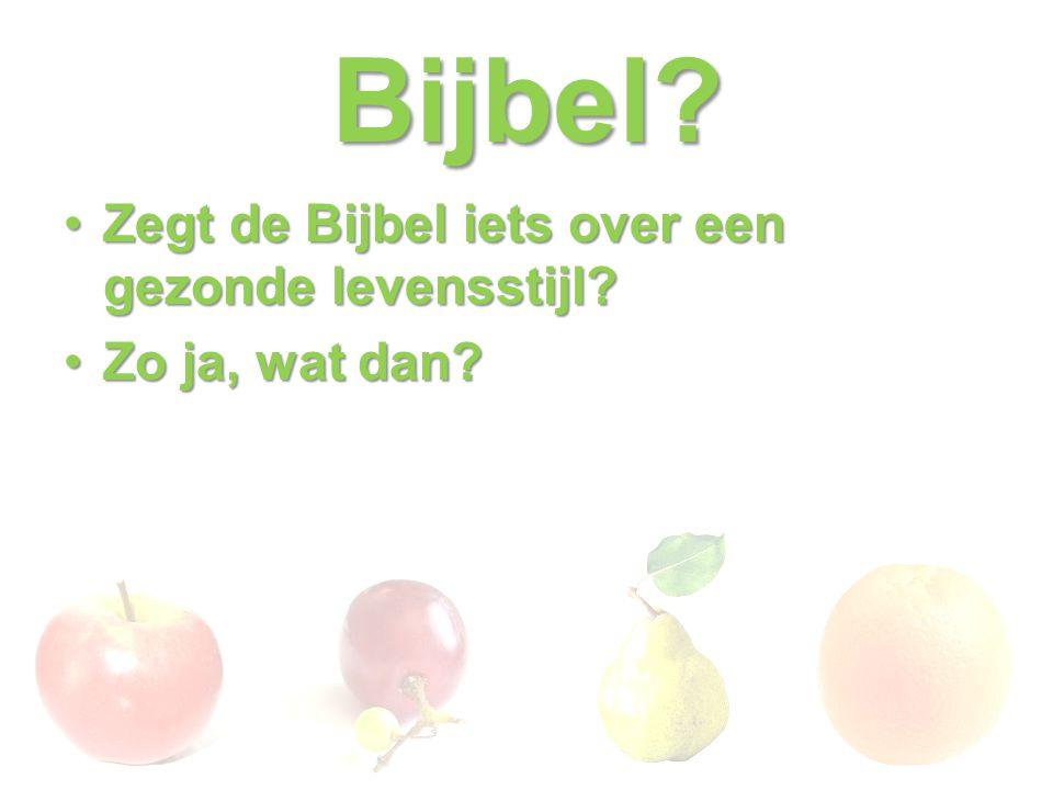 Bijbel Zegt de Bijbel iets over een gezonde levensstijl