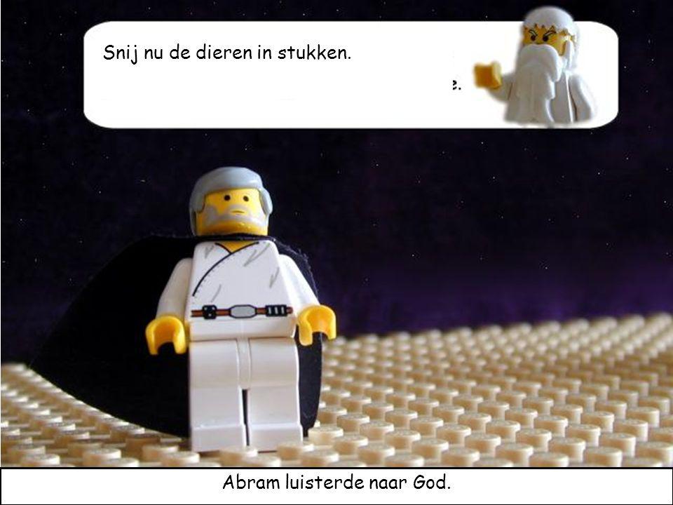 Abram luisterde naar God.