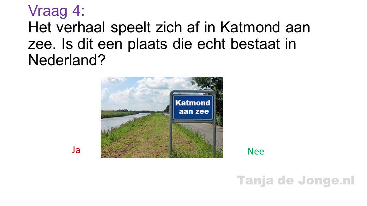 Vraag 4: Het verhaal speelt zich af in Katmond aan zee