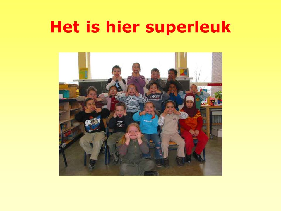 Het is hier superleuk
