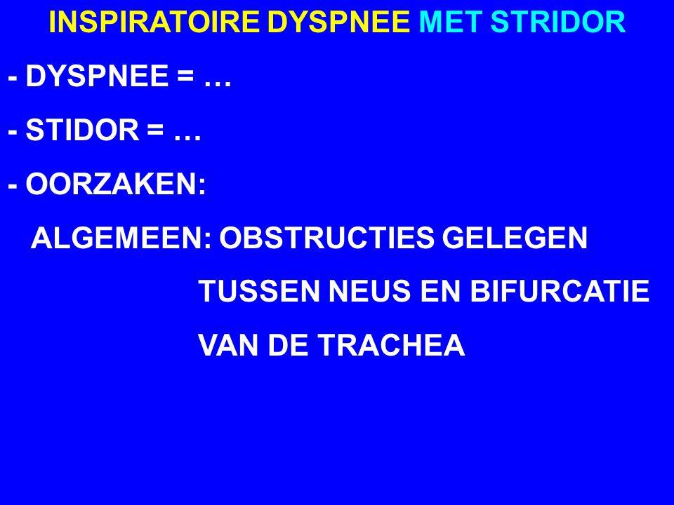 INSPIRATOIRE DYSPNEE MET STRIDOR