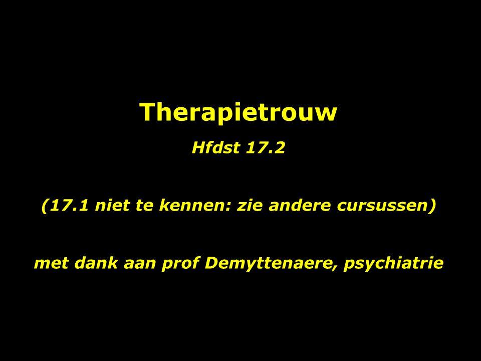Therapietrouw Hfdst 17.2 (17.1 niet te kennen: zie andere cursussen)