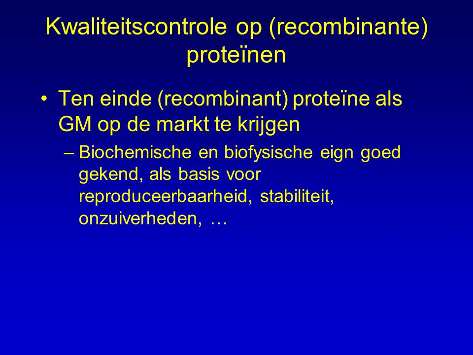 Kwaliteitscontrole op (recombinante) proteïnen