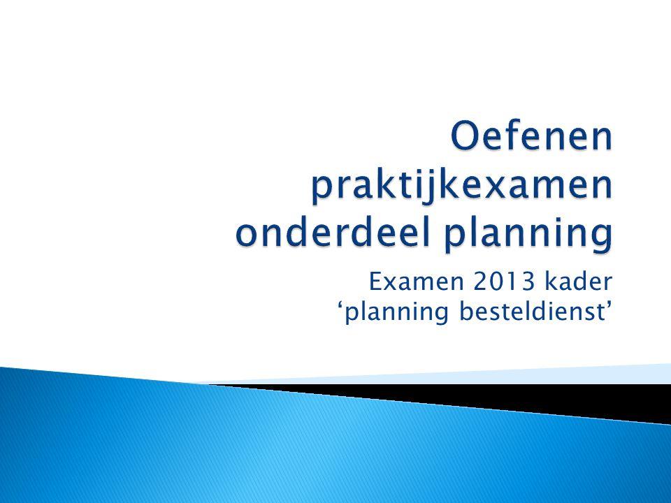 Oefenen praktijkexamen onderdeel planning