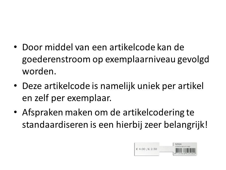 Door middel van een artikelcode kan de goederenstroom op exemplaarniveau gevolgd worden.