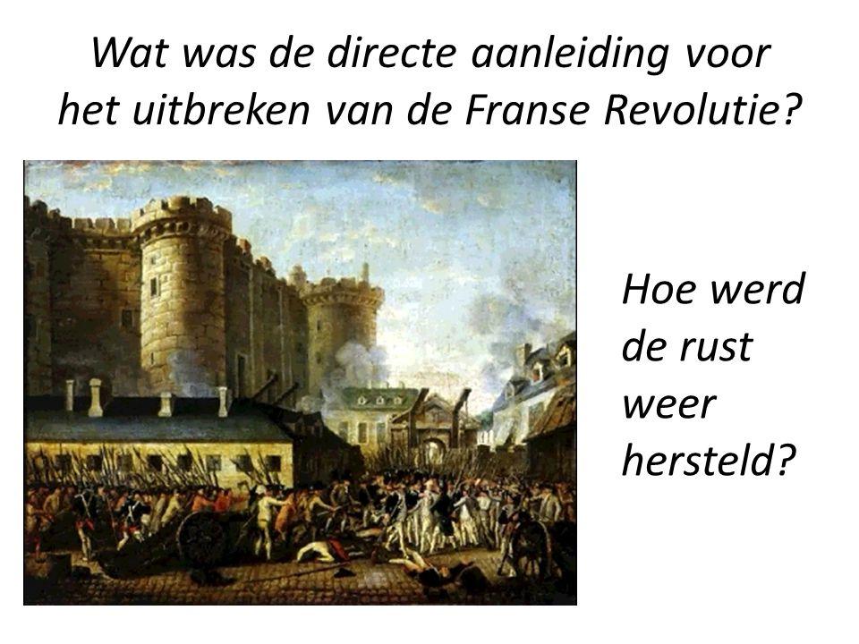 Wat was de directe aanleiding voor het uitbreken van de Franse Revolutie