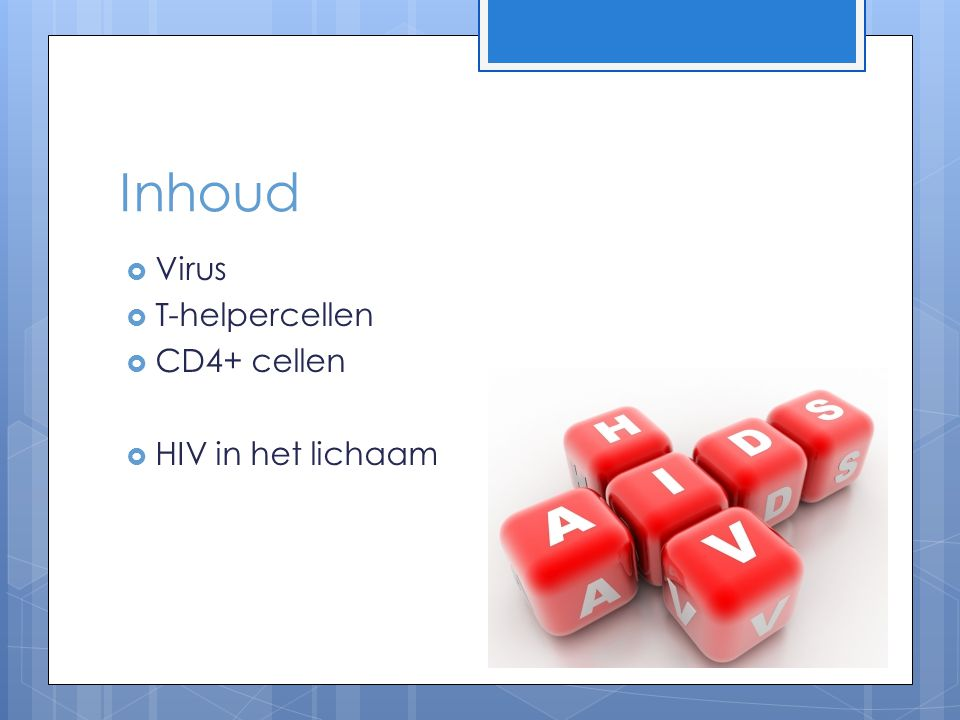 Inhoud Virus T-helpercellen CD4+ cellen HIV in het lichaam