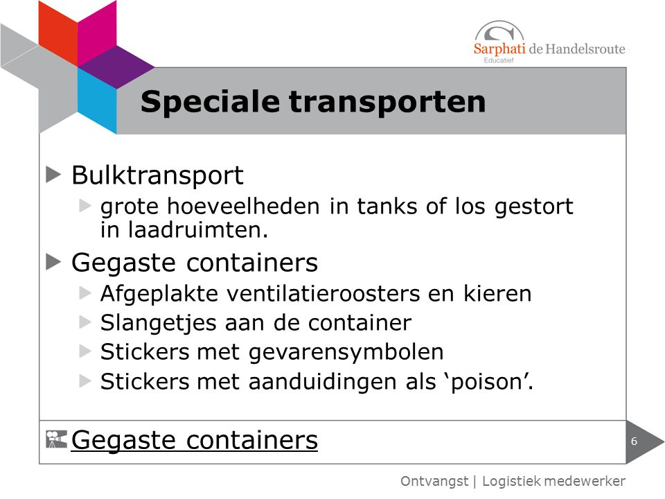 Speciale transporten Bulktransport Gegaste containers