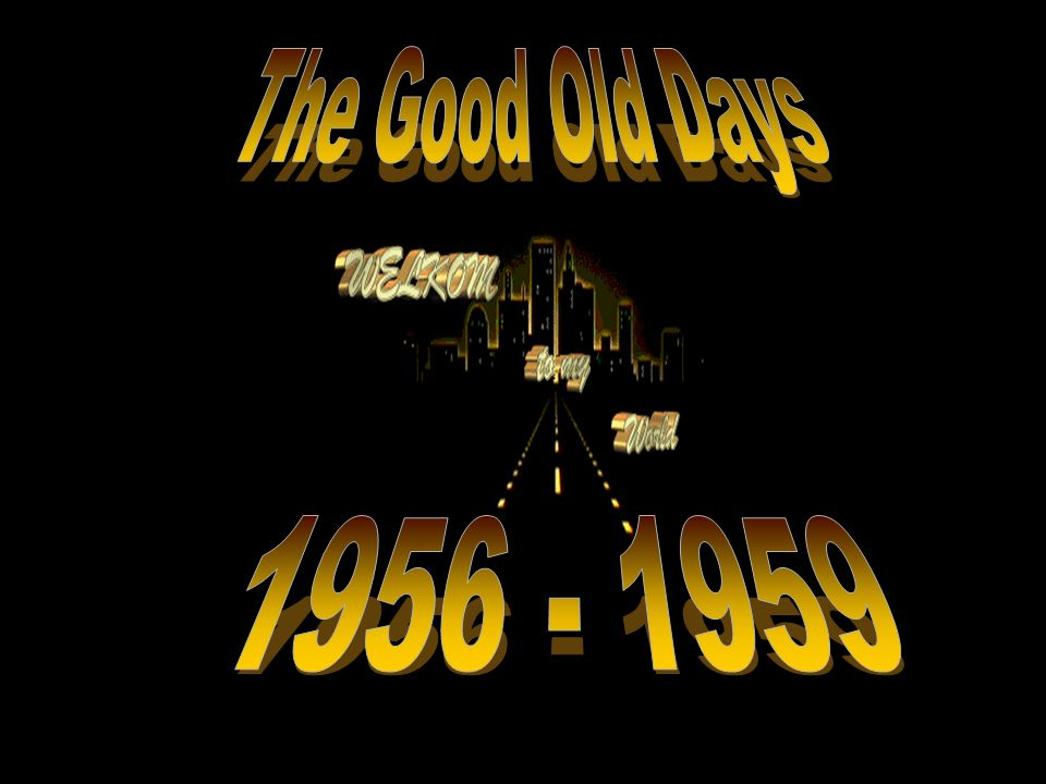 The Good Old Days 1956 - 1959