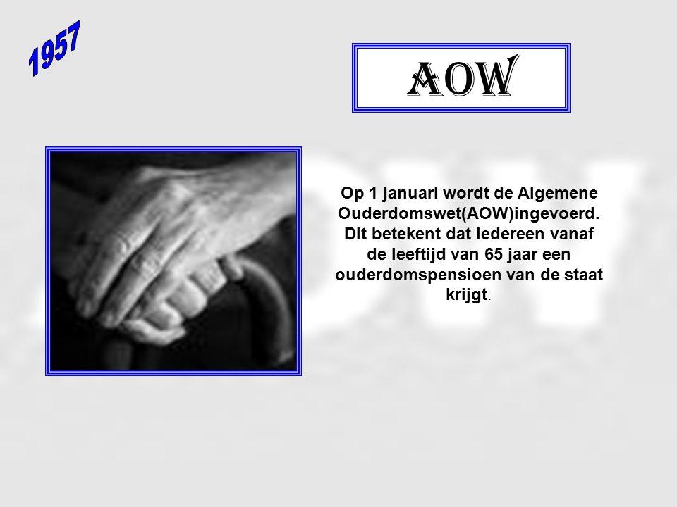 Op 1 januari wordt de Algemene Ouderdomswet(AOW)ingevoerd.