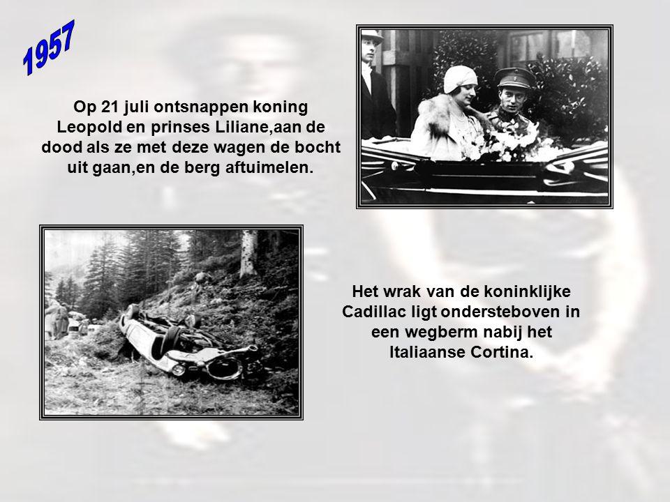 1957 Op 21 juli ontsnappen koning Leopold en prinses Liliane,aan de dood als ze met deze wagen de bocht uit gaan,en de berg aftuimelen.