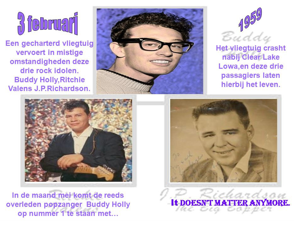 Buddy Holly,Ritchie Valens J.P.Richardson. It Doesn't Matter Anymore.