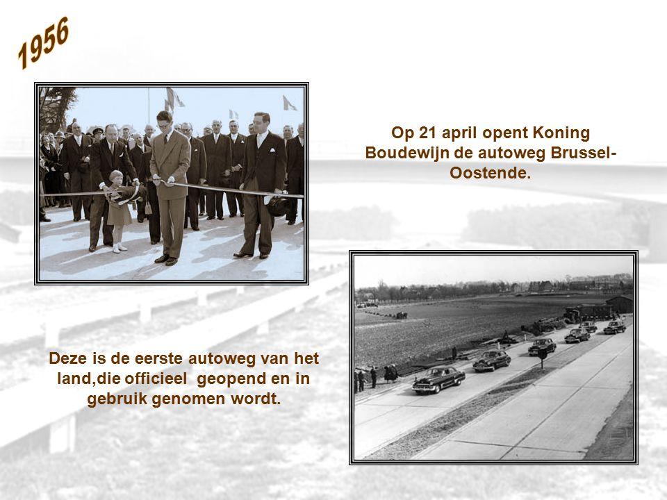 Op 21 april opent Koning Boudewijn de autoweg Brussel-Oostende.