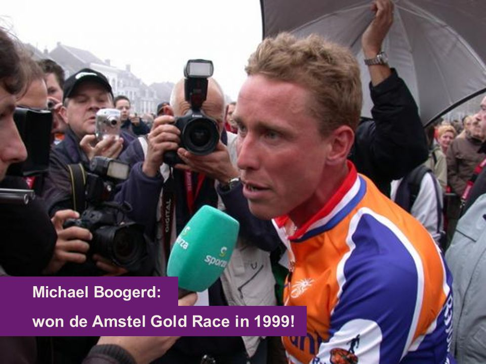 won de Amstel Gold Race in 1999!