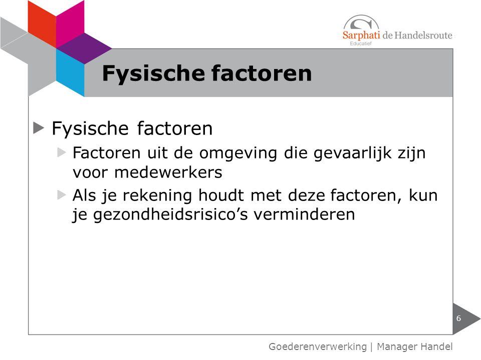 Fysische factoren Fysische factoren