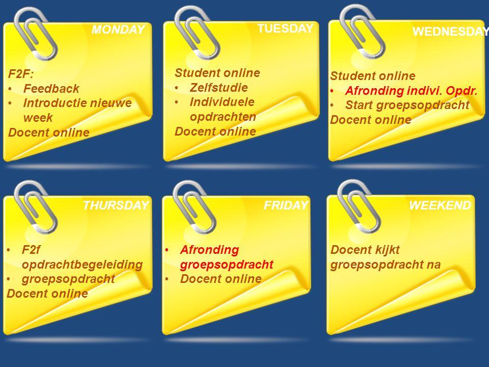TUESDAY Student online. Zelfstudie. Individuele opdrachten. Docent online. WEDNESDAY. Student online.