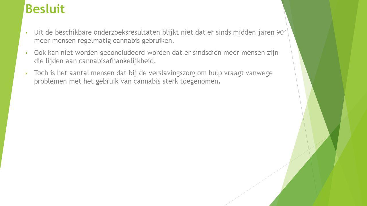 Besluit Uit de beschikbare onderzoeksresultaten blijkt niet dat er sinds midden jaren 90' meer mensen regelmatig cannabis gebruiken.
