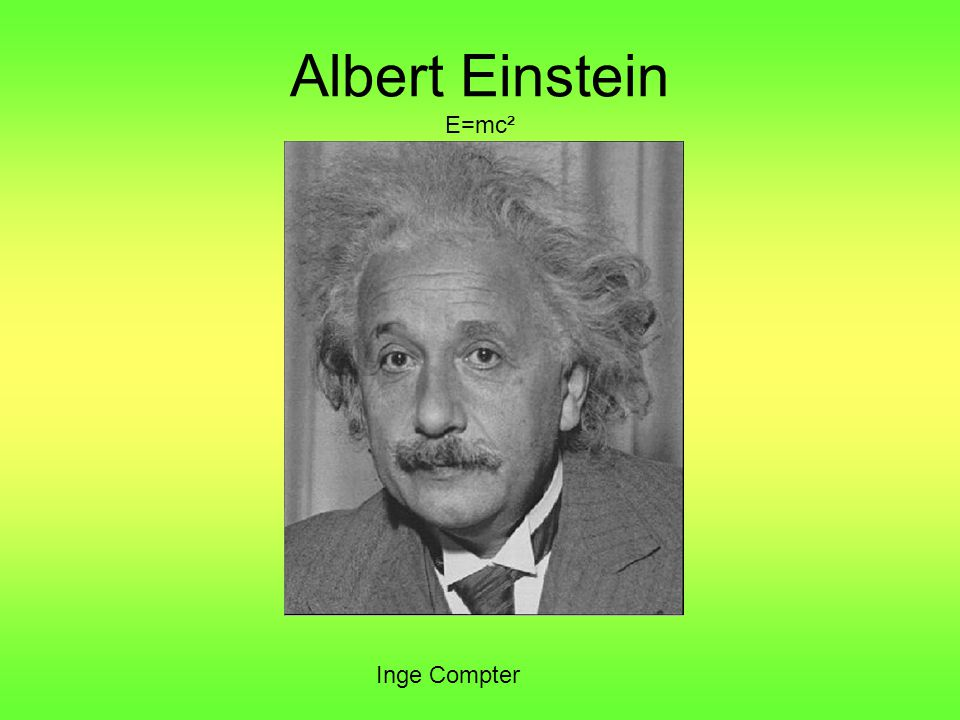Albert Einstein E=mc² Inge Compter