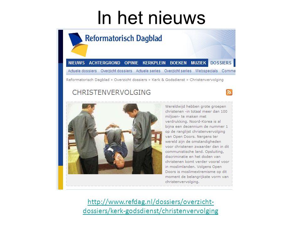 In het nieuws http://www.refdag.nl/dossiers/overzicht-dossiers/kerk-godsdienst/christenvervolging