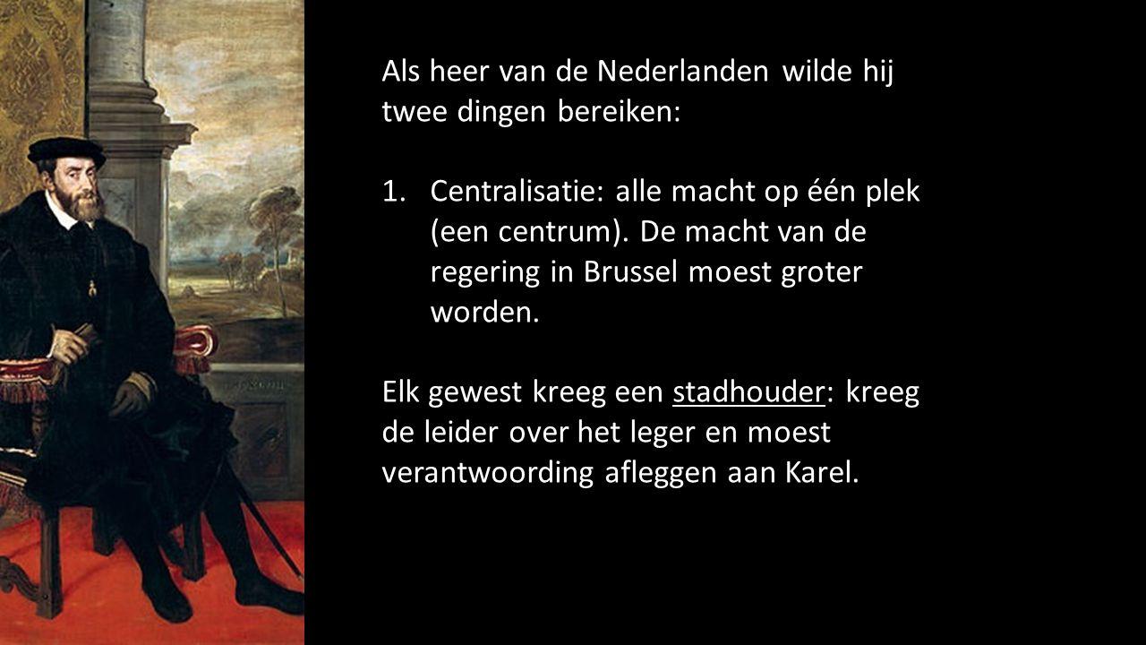 Als heer van de Nederlanden wilde hij twee dingen bereiken: