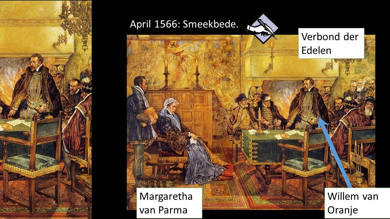April 1566: Smeekbede. Verbond der Edelen Margaretha van Parma Willem van Oranje
