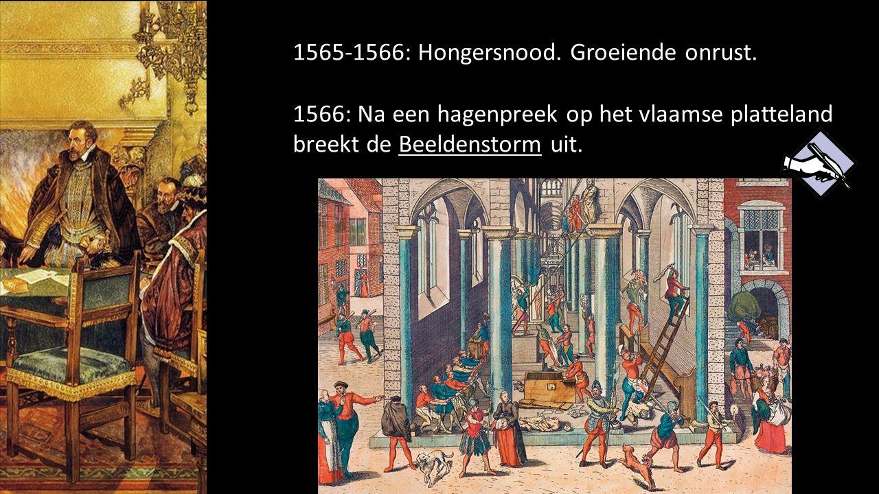 1565-1566: Hongersnood. Groeiende onrust.
