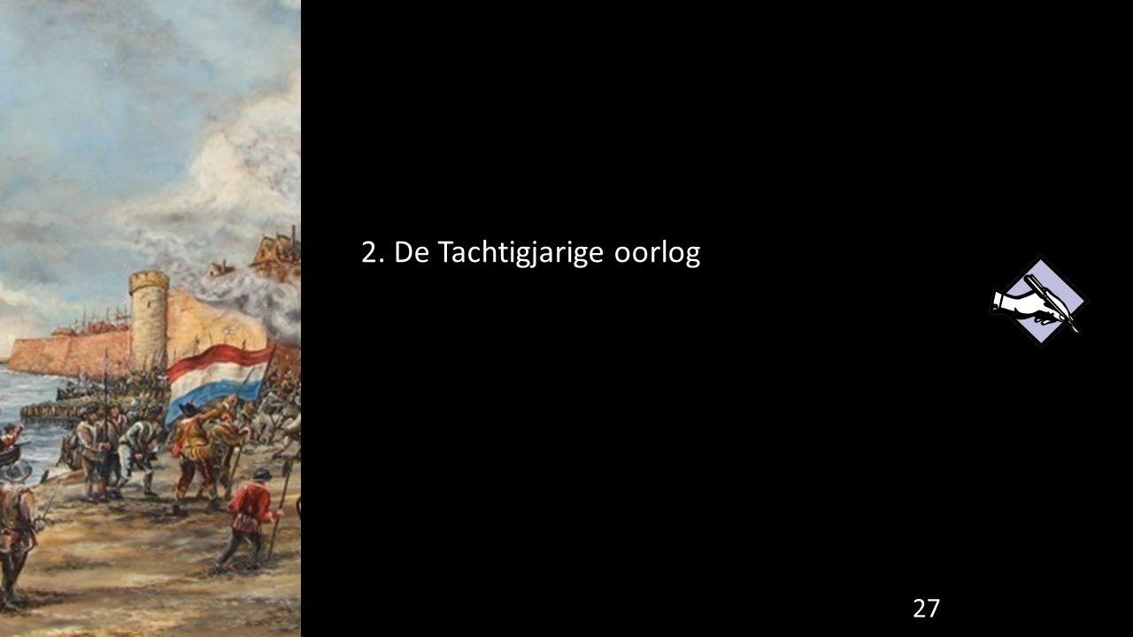2. De Tachtigjarige oorlog