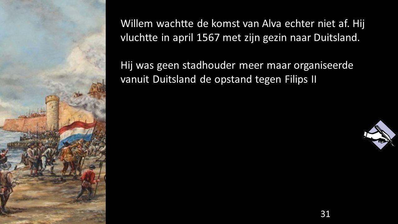 Willem wachtte de komst van Alva echter niet af