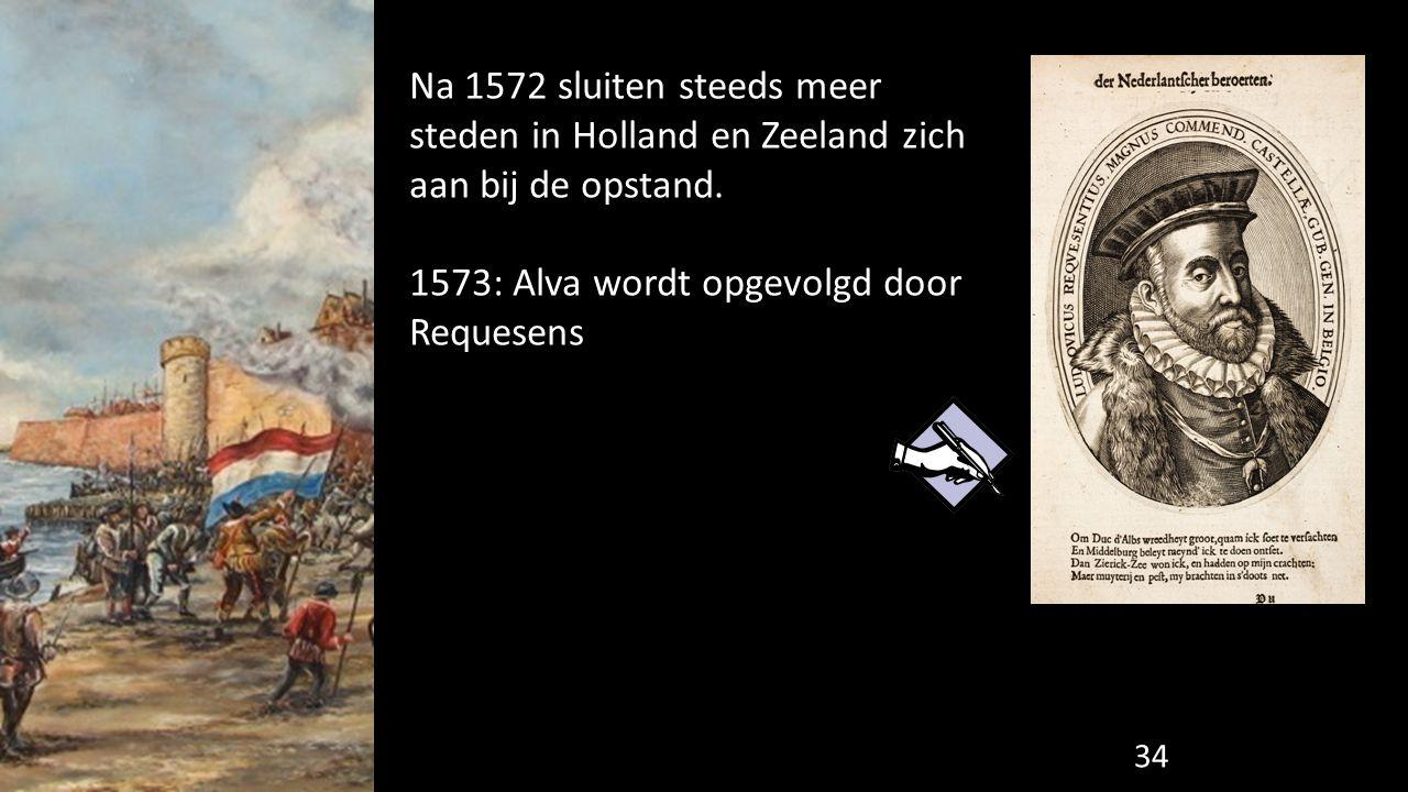 Na 1572 sluiten steeds meer steden in Holland en Zeeland zich aan bij de opstand.