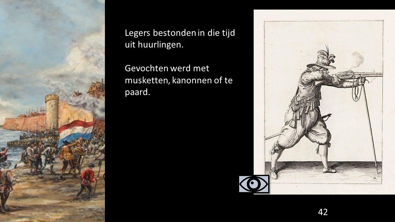 Legers bestonden in die tijd uit huurlingen.
