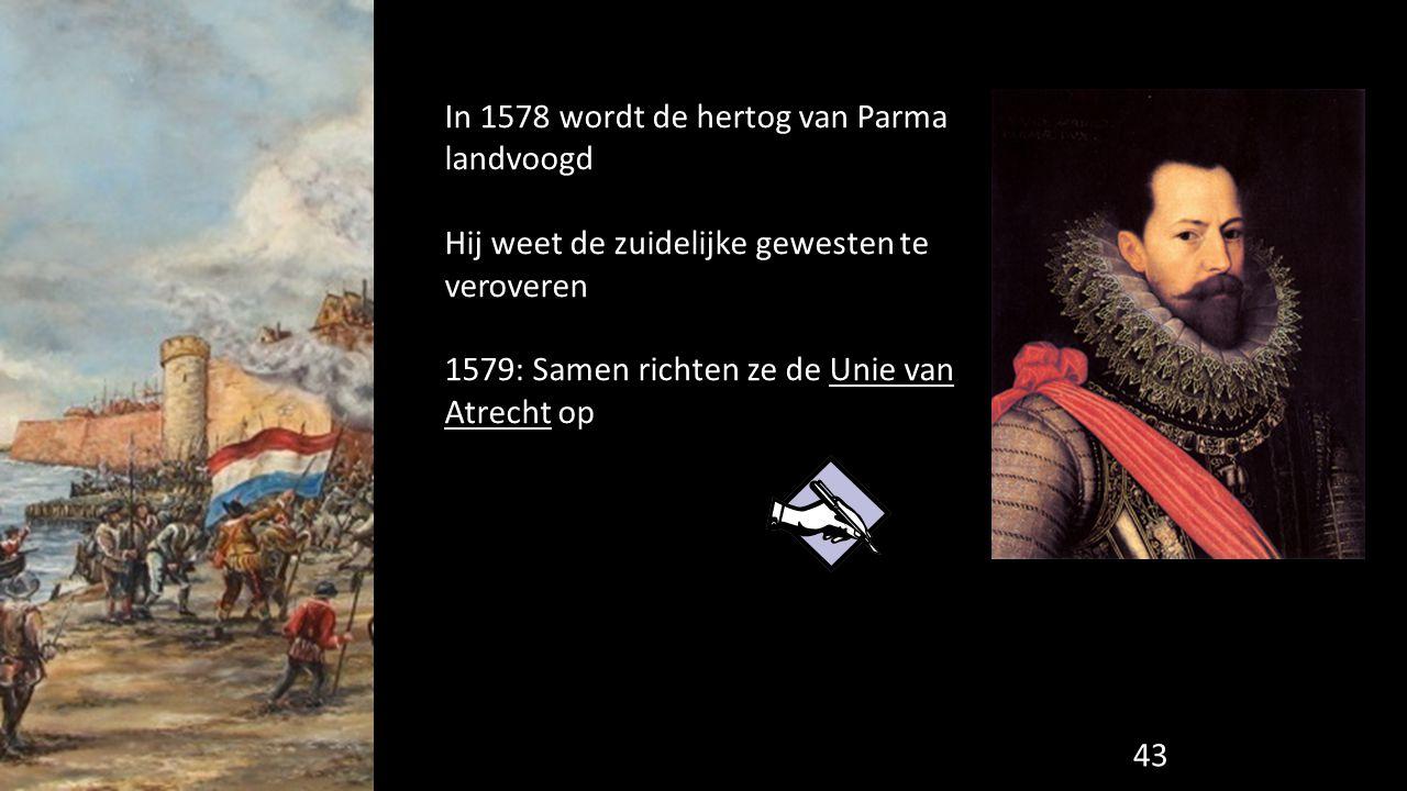 In 1578 wordt de hertog van Parma landvoogd