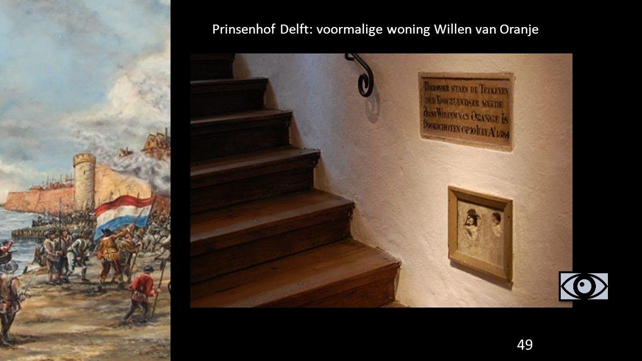 Prinsenhof Delft: voormalige woning Willen van Oranje