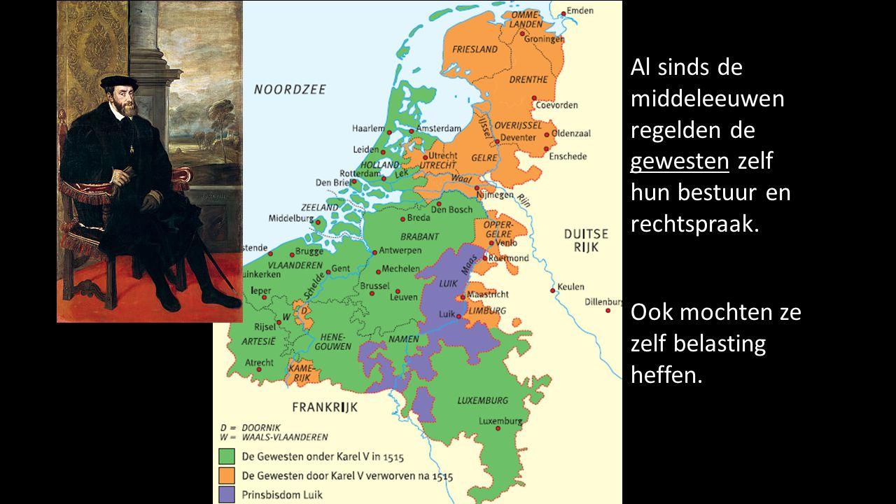 Al sinds de middeleeuwen regelden de gewesten zelf hun bestuur en rechtspraak.
