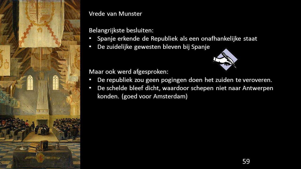 Vrede van Munster Belangrijkste besluiten: Spanje erkende de Republiek als een onafhankelijke staat.