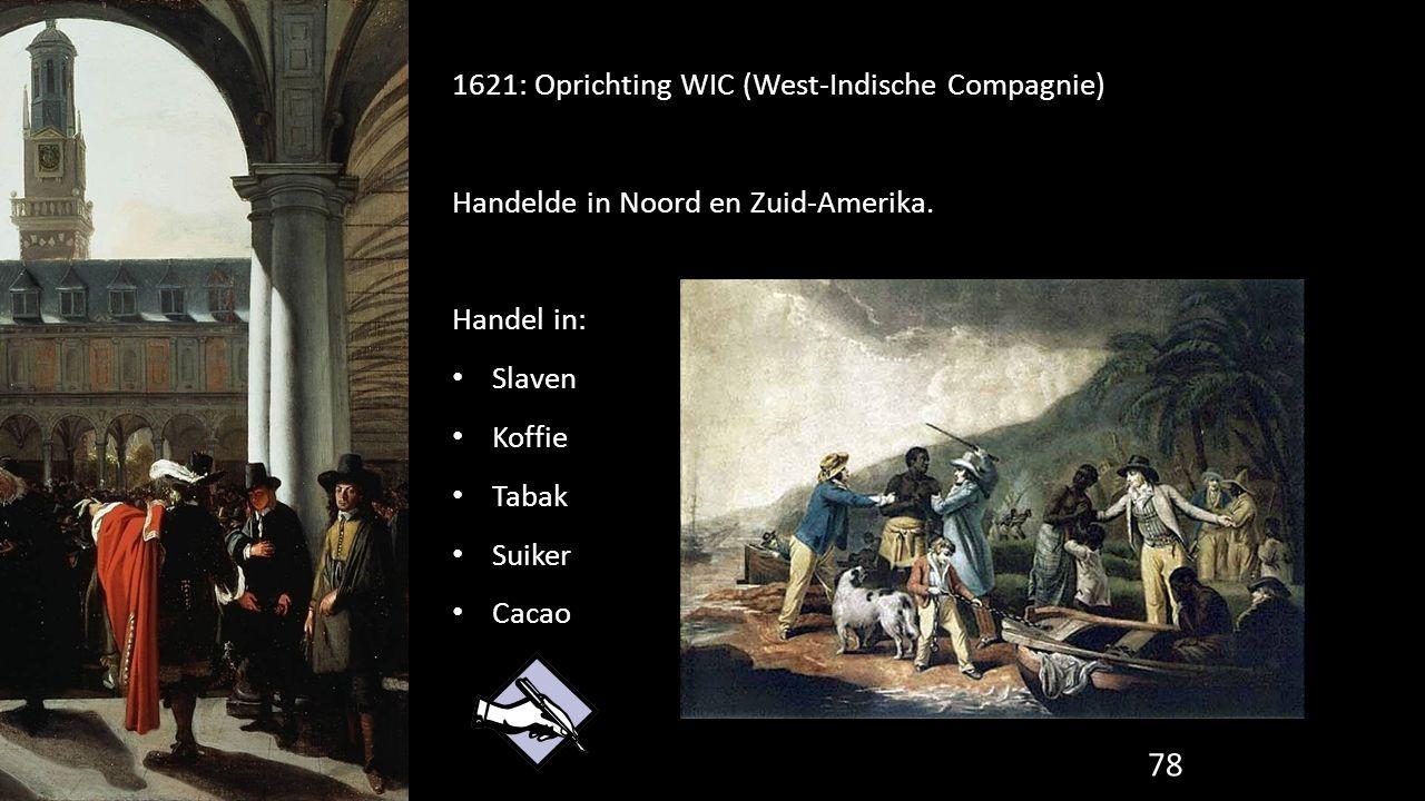 1621: Oprichting WIC (West-Indische Compagnie)
