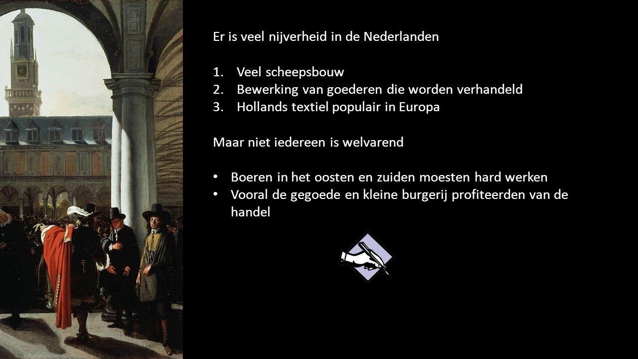 Er is veel nijverheid in de Nederlanden